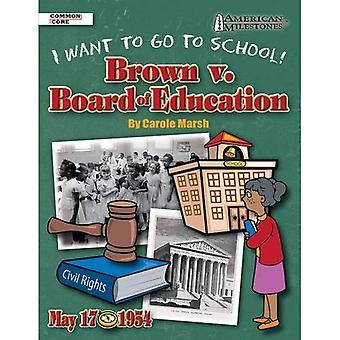 Brown V. Board of Education: Je veux aller à l'école! (American jalons (Gallopade International))