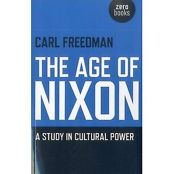 The Age of Nixon: A Study in Cultural Power