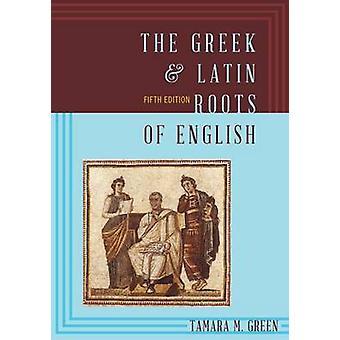 O grego & Latin Roots of English (5ª edição revisada) por Tamara M.