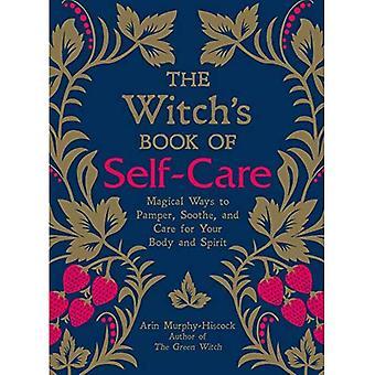 Noidan kirja itsehoidon: maagisia keinoja hemmotella ja rauhoittaa ja hoitaa kehon ja hengen