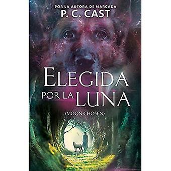 Elegida Por La Luna / Moon Chosen (Tales of a New World, Book 1) (Tales of a New World (Book 1))
