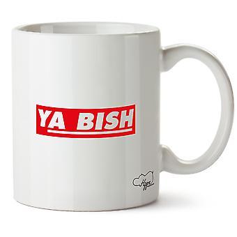 Hippowarehouse Ya Bish Printed Mug Cup Ceramic 10oz