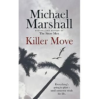 Killer Move by Michael Marshall - 9781409135999 Book
