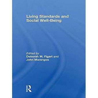 Living Standards and Social WellBeing by Figart & Deborah M.
