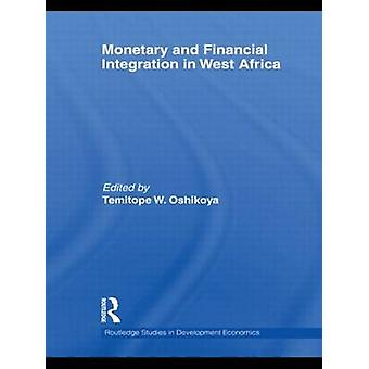 Monetary and Financial Integration in West Africa by Oshikoya & Temitope W