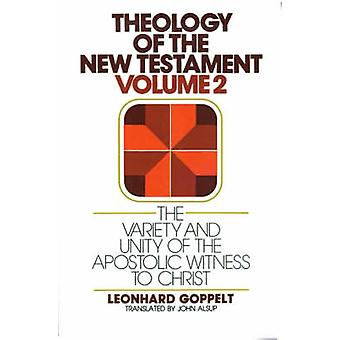 The Variety and Unity of the Apostolic Witness to Christ by Goppelt & Leonhard