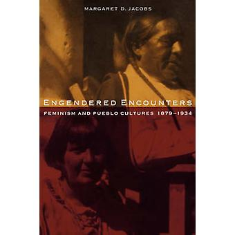 Engendered Encounters by Jacobs & Margaret D.