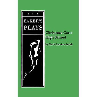 Kerstmis Carol Middelbare School door Smith & Mark Landon