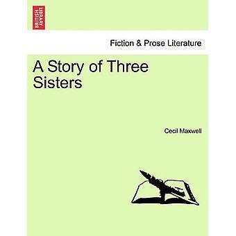 En historie om tre søstre af Maxwell & Cecil