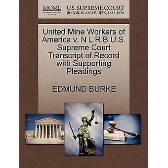 United Mine Workers of America v. N L R B Amerikaanse Hooggerechtshof Transcript van Record met ondersteuning van de pleidooien door BURKE & EDMUND
