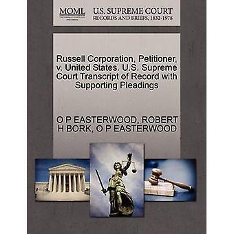 Russell Corporation peticionario v. Estados Unidos. Transcripción de Tribunal Supremo Estados Unidos del registro con el apoyo de parte de EASTERWOOD y O P