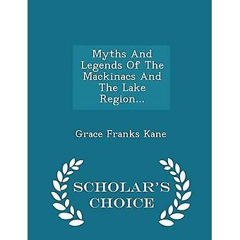 Mitos y leyendas de la Mackinacs y la región del lago...  Edición opción eruditos por Kane y francos de gracia