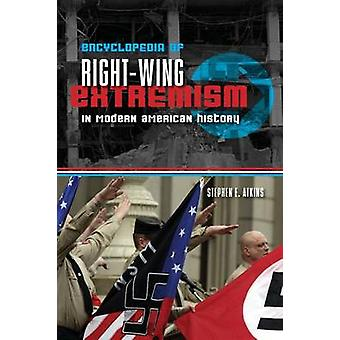 Encyclopedia of RightWing Extremism in Modern American History by Atkins & Stephen E.
