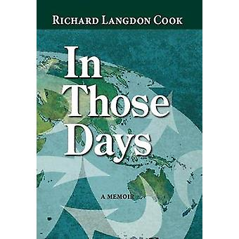 In Those Days a Memoir by Cook & Richard Langdon