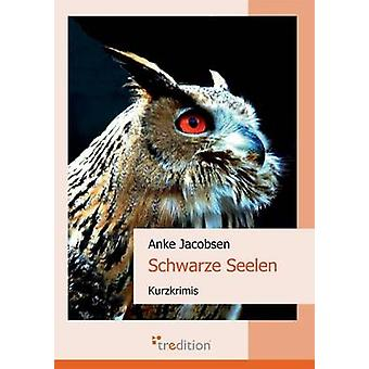 Schwarze Seelen av Jacobsen & Anke