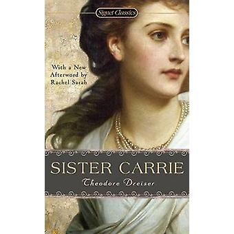 Sister Carrie by Theodore Dreiser - Richard Lingeman - 9780451531148