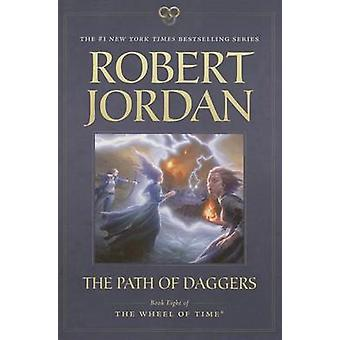 The Path of Daggers by Robert Jordan - 9780765336477 Book