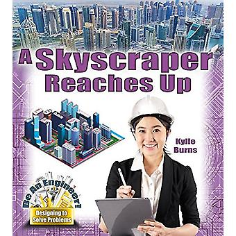 A Skyscraper Reaches Up by Kylie Burns - 9780778729396 Book
