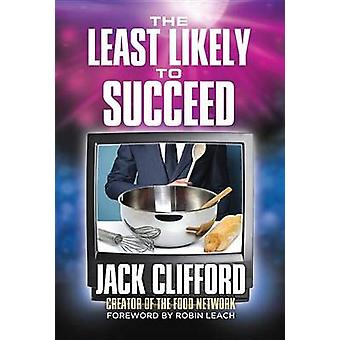 Least Likely to Succeed by Jack Clifford - 9780996324755 Book