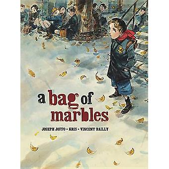 A Bag of Marbles by Joseph Joffo - Vincent Bailly - Edward Gauvin - K