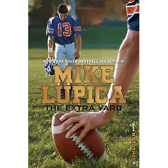 The Extra Yard by Mike Lupica - 9781481410014 Book