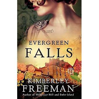 Evergreen Falls by Kimberley Freeman - 9781476799902 Book