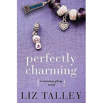 Perfectly Charming by Liz Talley - 9781503936201 Book