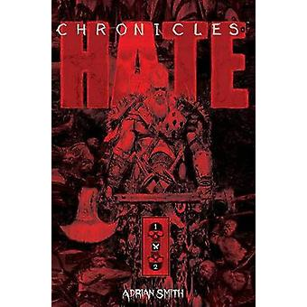 Chronicles of Hate Collected Edition of Book 1 & 2 by Chronicles