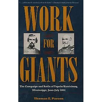 Work for Giants - The Campaign and Battle of Tupelo/Harrisburg - Missi