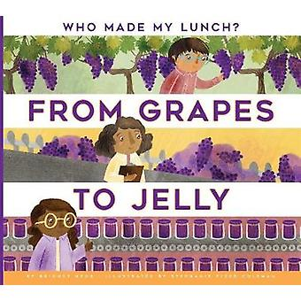 From Grapes to Jelly by Bridget Heos - 9781681511221 Book