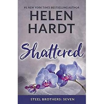 Shattered - Steel Brothers - Seven by Helen Hardt - 9781943893232 Book