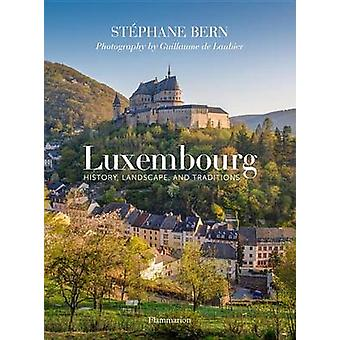 Luxembourg - History - Landscape - and Traditions by Stephane Bern - G