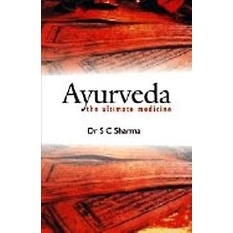 Ayurveda: The Ultimate Medicine (H) 9788186685662