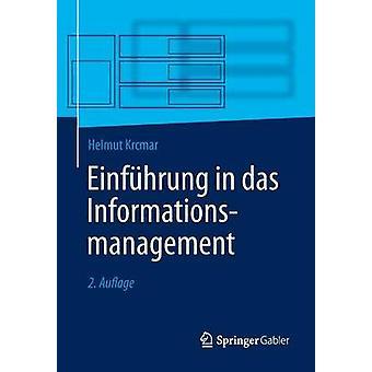 Einfhrung in das Informationsmanagement by Krcmar & Helmut