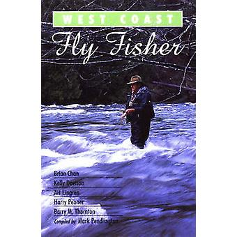 West Coast Fly Fisher - A Celebration of West Coast Flies by Brian Cha