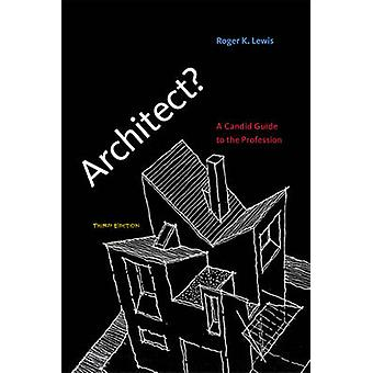 Architect by Roger K Lewis