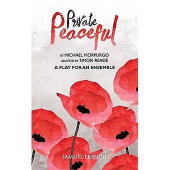 Private Peaceful   A Play For An Ensemble by Morpurgo & Michael