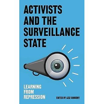 Activists and the Surveillance State by Antonis Vradis
