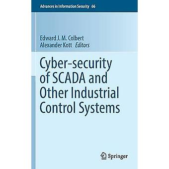 Cybersecurity of SCADA and Other Industrial Control Systems by Colbert & Edward J. M.