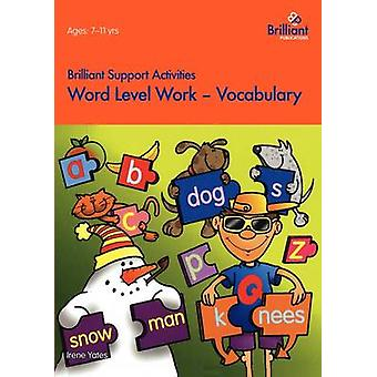 Word Level Work  Vocabulary Brilliant Support Activities by Yates & Irene