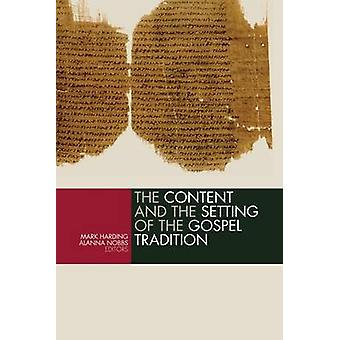 Content and the Setting of the Gospel Tradition by Harding & Mark