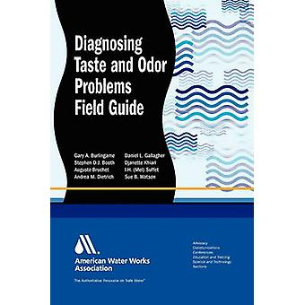 Diagnosing Taste and Odor Problems Source Water and Treatment Field Guide by Booth & Stephen D. J.
