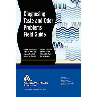Diagnosi di gusto e odori problemi sorgente acqua e trattamento campo Guida da Booth & Stephen D. J.