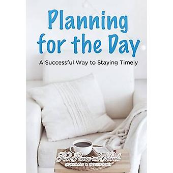 Planning for the Day A Successful Way to Staying Timely by Flash Planners and Notebooks