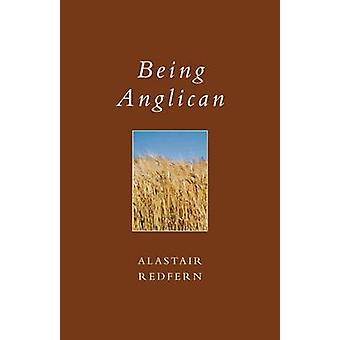 Being Anglican by Redfern & Alastair