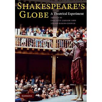 Shakespeares Globe by Edited by Farah Karim Cooper Edited by Christie Carson