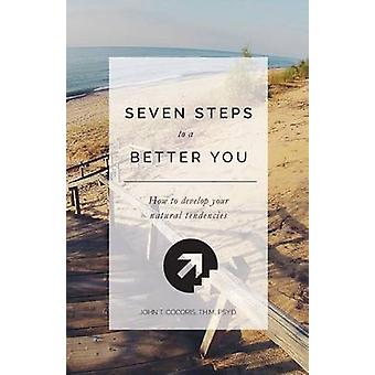 7 Steps To A Better You How To Develop Your Natural Tendencies by Cocoris & John T.