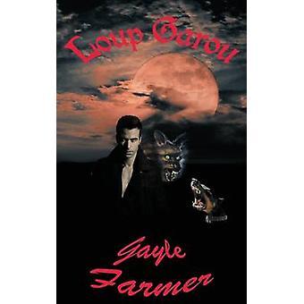 Loup Garou by Farmer & Gayle