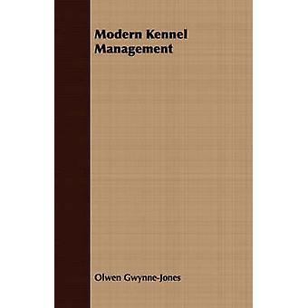 Modern Kennel Management by GwynneJones & Olwen