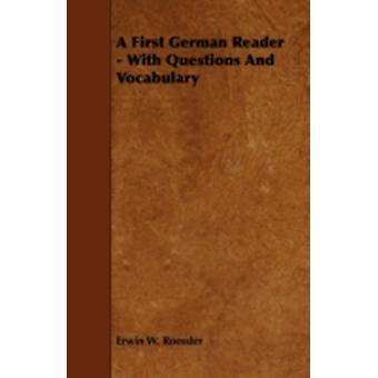 A First German Reader  With Questions and Vocabulary by Roessler & Erwin W.